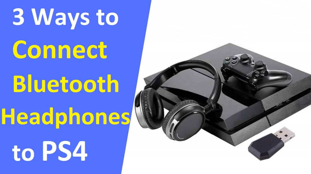 3 Easy Ways to Connect Bluetooth Headphones to PS4