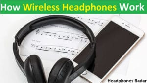 how wireless headphones work