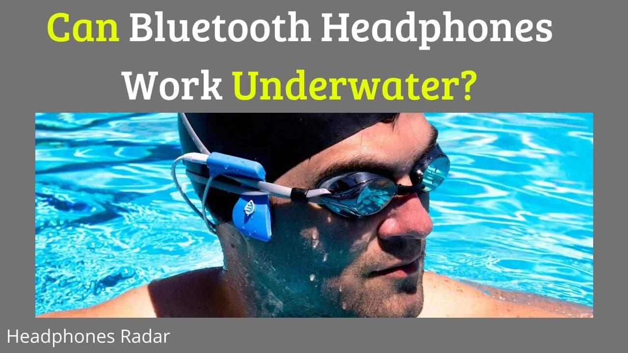 Can Bluetooth headphones work underwater